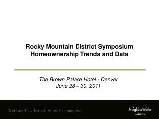 Rocky Mountain District Symposium Homeownership Trends and Data