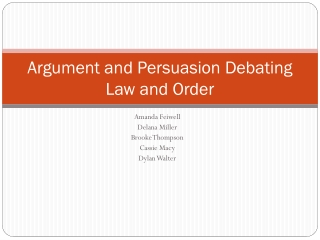 Argument and Persuasion Debating Law and Order