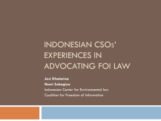 Indonesian CSO s ' Experiences in Advocating FOI Law