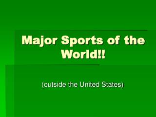 Major Sports of the World!!
