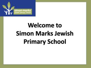 Welcome to  Simon Marks Jewish Primary School