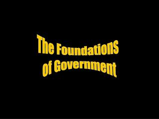 The Foundations  of Government