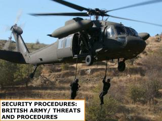 SECURITY PROCEDURES: BRITISH ARMY/ THREATS AND PROCEDURES
