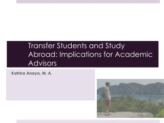 Transfer Students and Study Abroad: Implications for Academic Advisors