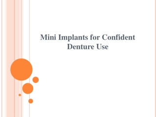 Mini Implants for Confident Denture Use