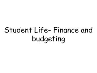 Student Life- Finance and budgeting