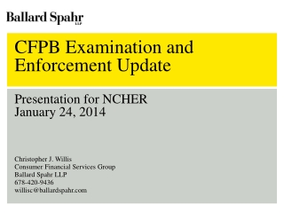CFPB Examination and Enforcement Update Presentation for NCHER January 24, 2014