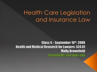 Health Care Legislation and Insurance Law