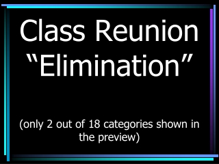 "Class Reunion ""Elimination""      (only 2 out of 18 categories shown in the preview)"