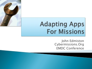 Adapting Apps  For  Missions