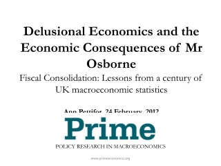 Delusional Economics and the Economic Consequences of Mr Osborne  Fiscal Consolidation: Lessons from a century of UK mac