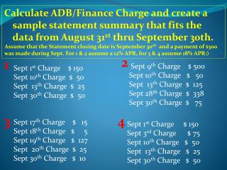 Calculate ADB/Finance Charge and create a sample statement summary that fits the data from August 31 st  thru September