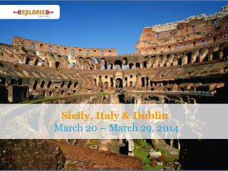 Sicily, Italy & Dublin March 20 – March 29, 2014