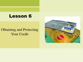 Obtaining and Protecting Your Credit