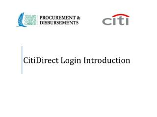 CitiDirect  Login :  Go to  https://www.globalmanagement.citidirect.com/sdng/login/login.do  and bookmark this page for