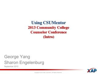 Using  CSUMentor 2013 Community College Counselor Conference (Intro)