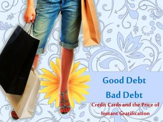 Good Debt Bad Debt