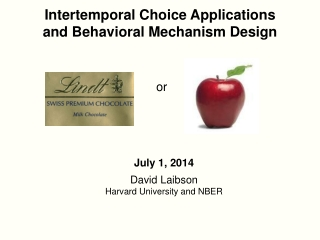 Intertemporal  Choice  Applications  a nd Behavioral  Mechanism Design