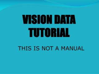 VISION DATA TUTORIAL