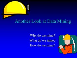 Another Look at Data Mining