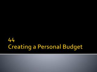 44 Creating a Personal Budget