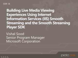 Building Live Media Viewing Experiences Using Internet Information Services (IIS) Smooth Streaming and the Smooth Stream