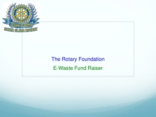 The Rotary Foundation E-Waste Fund Raiser