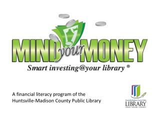 A financial literacy program of the  Huntsville-Madison County Public Library
