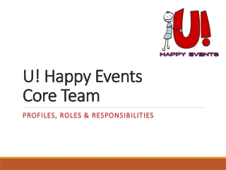 U! Happy Events           Core Team
