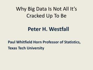 Why Big Data Is Not All It's Cracked Up To Be