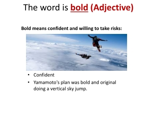The word is  bold  (Adjective)