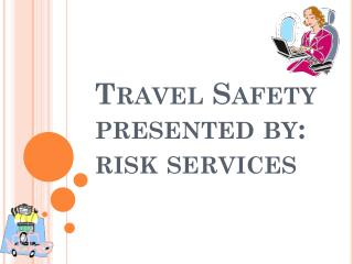 Travel Safety presented by: risk services
