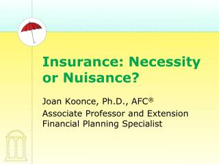 Insurance: Necessity or Nuisance?