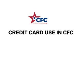 CREDIT CARD USE IN CFC