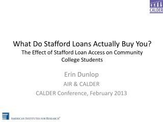 What Do Stafford Loans Actually Buy You? The Effect of Stafford Loan Access on Community College Students