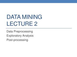 DATA MINING LECTURE 2