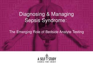 Diagnosing & Managing Sepsis Syndrome: