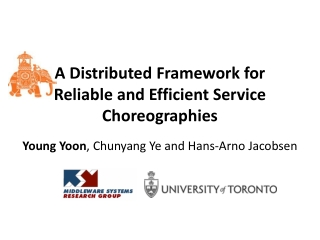 A Distributed Framework for Reliable and Efficient Service Choreographies