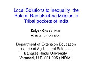 Local Solutions to inequality: the Role of Ramakrishna Mission in Tribal pockets of India