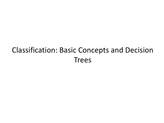 Classification: Basic Concepts and Decision Trees