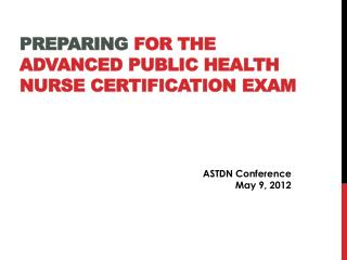 PREPARING  FOR THE  ADVANCED PUBLIC HEALTH  NURSE  CERTIFICATION EXAM