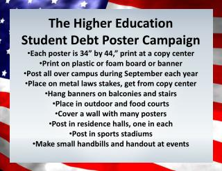 "The  Higher  E ducation  Student Debt  Poster Campaign Each poster is 34"" by 44,"" print at a copy center Print on pl"
