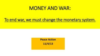 MONEY AND WAR: To end war, we must change the monetary system.