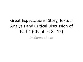 Great Expectations: Story, Textual Analysis and Critical Discussion of Part 1 (Chapters 8  - 12)