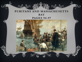 Puritans and Massachusetts Bay  Pages 94-97