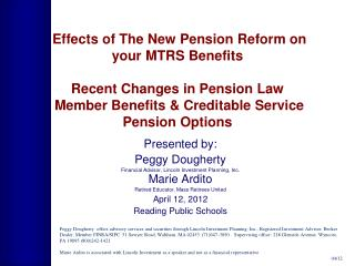 Effects  of The New Pension Reform on your MTRS  Benefits Recent Changes in Pension Law  Member Benefits & Creditable S