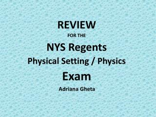 REVIEW FOR THE NYS Regents Physical Setting / Physics Exam
