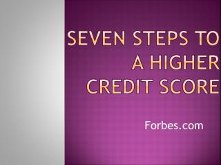 Seven Steps to a Higher Credit Score