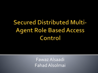 Secured Distributed Multi-Agent Role Based Access Control