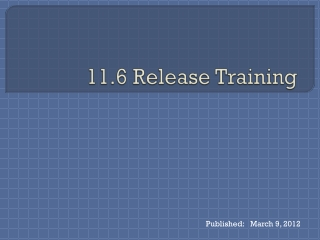11.6 Release Training